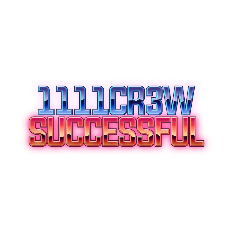 Successful by 1111cr3w's Artist Shop