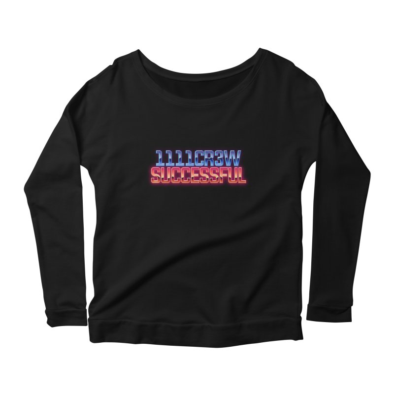 Successful Women's Scoop Neck Longsleeve T-Shirt by 1111cr3w's Artist Shop