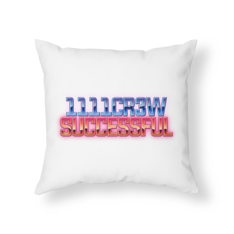 Successful Home Throw Pillow by 1111cr3w's Artist Shop