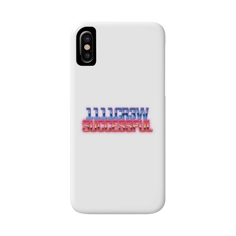 Successful Accessories Phone Case by 1111cr3w's Artist Shop