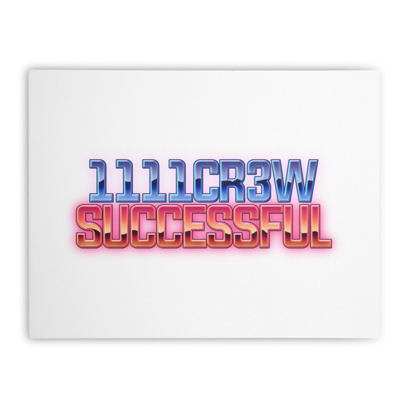Successful Home Stretched Canvas by 1111cr3w's Artist Shop