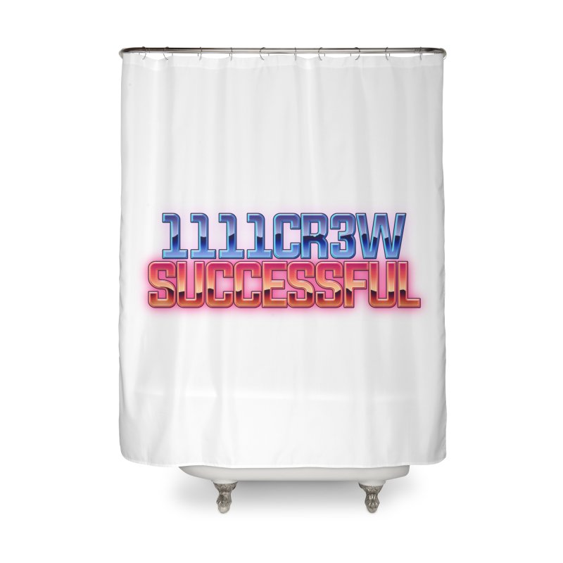 Successful Home Shower Curtain by 1111cr3w's Artist Shop
