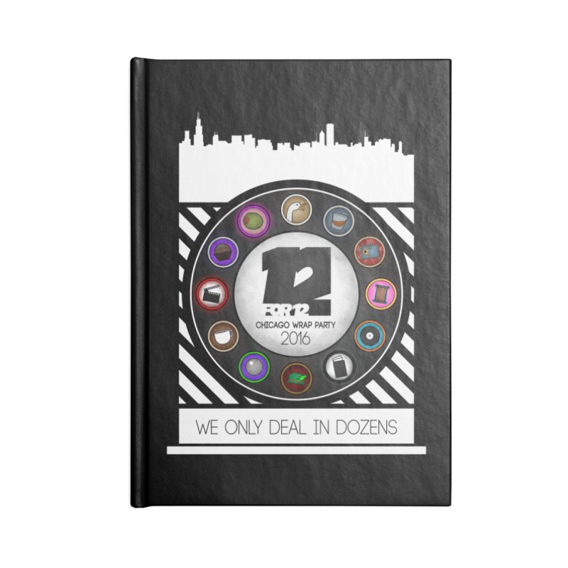 Chicago Wrap Party 2016 Accessories Blank Journal Notebook by 12for12's Artist Shop