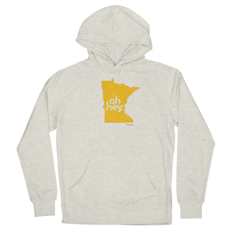 Oh Hey : Minnesota Women's Pullover Hoody by 144design