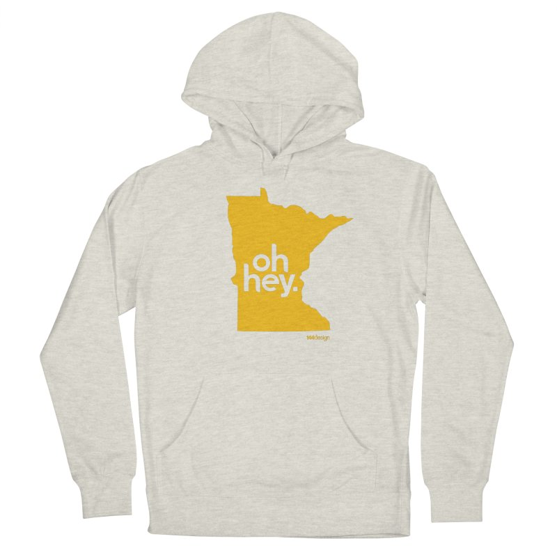Oh Hey : Minnesota Women's French Terry Pullover Hoody by 144design