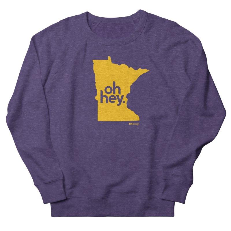 Oh Hey : Minnesota Women's French Terry Sweatshirt by 144design