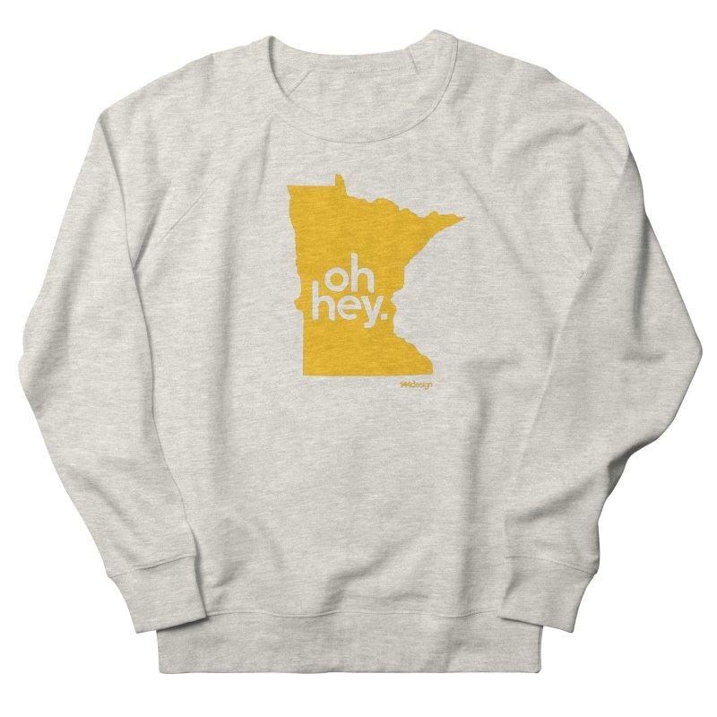 Oh Hey : Minnesota Women's Sweatshirt by 144design