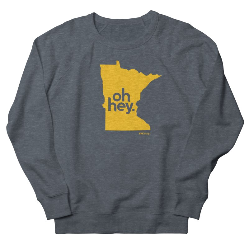 Oh Hey : Minnesota Men's Sweatshirt by 144design