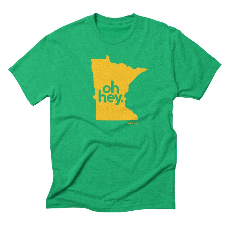 Oh Hey : Minnesota Men's Triblend T-Shirt by 144design