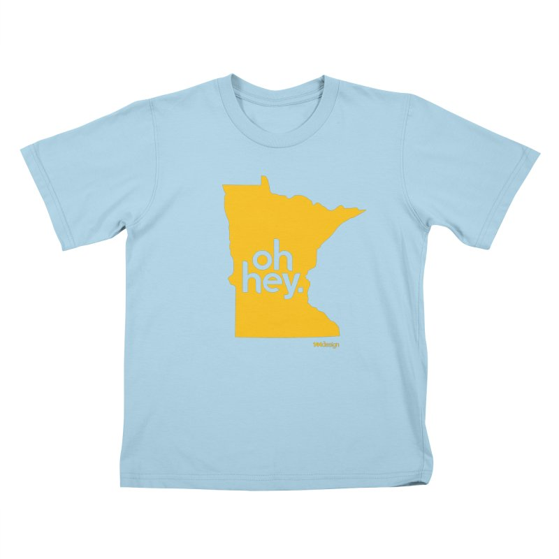 Oh Hey : Minnesota Kids T-Shirt by 144design