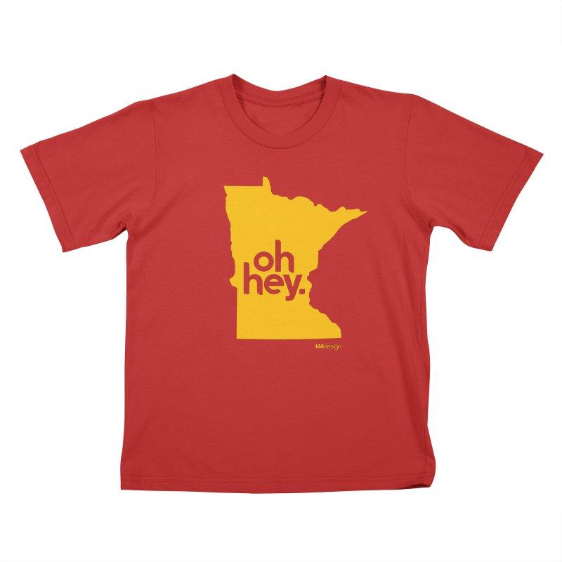 Oh Hey : Minnesota Kids T-Shirt by 144design