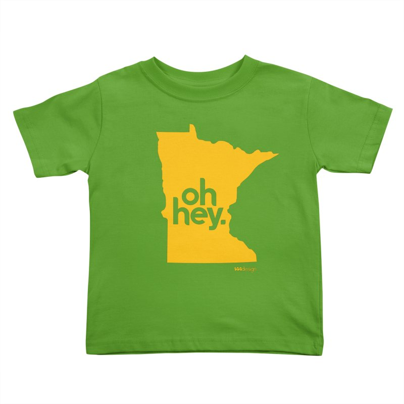 Oh Hey : Minnesota Kids Toddler T-Shirt by 144design