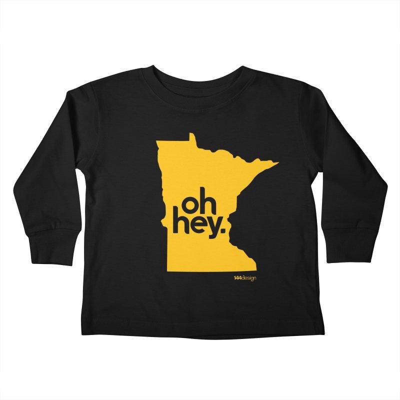 Oh Hey : Minnesota Kids Toddler Longsleeve T-Shirt by 144design