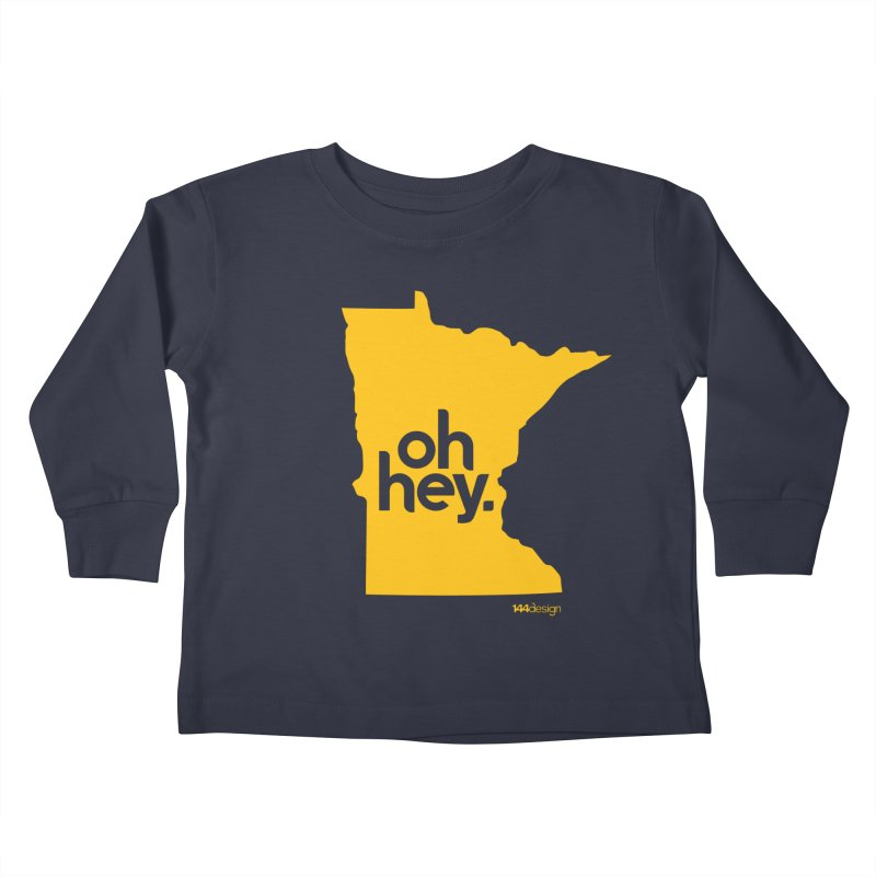 Oh Hey : Minnesota Kids Toddler Longsleeve T-Shirt by 144design