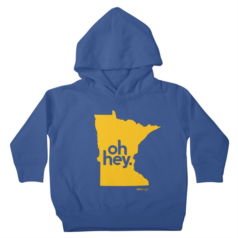 Oh Hey : Minnesota Kids Toddler Pullover Hoody by 144design