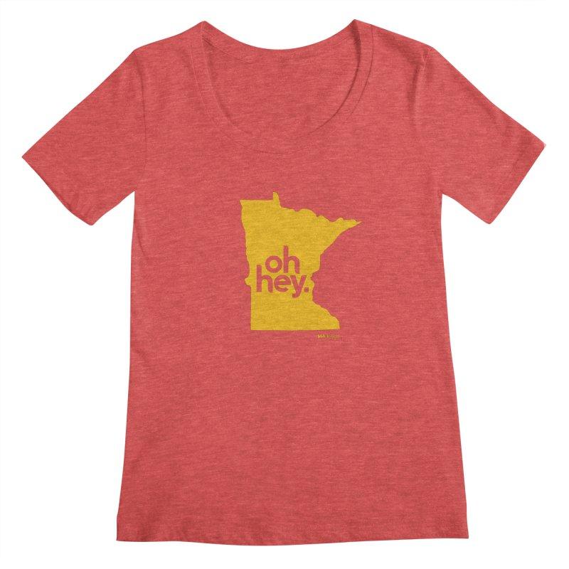 Oh Hey : Minnesota Women's Scoopneck by 144design