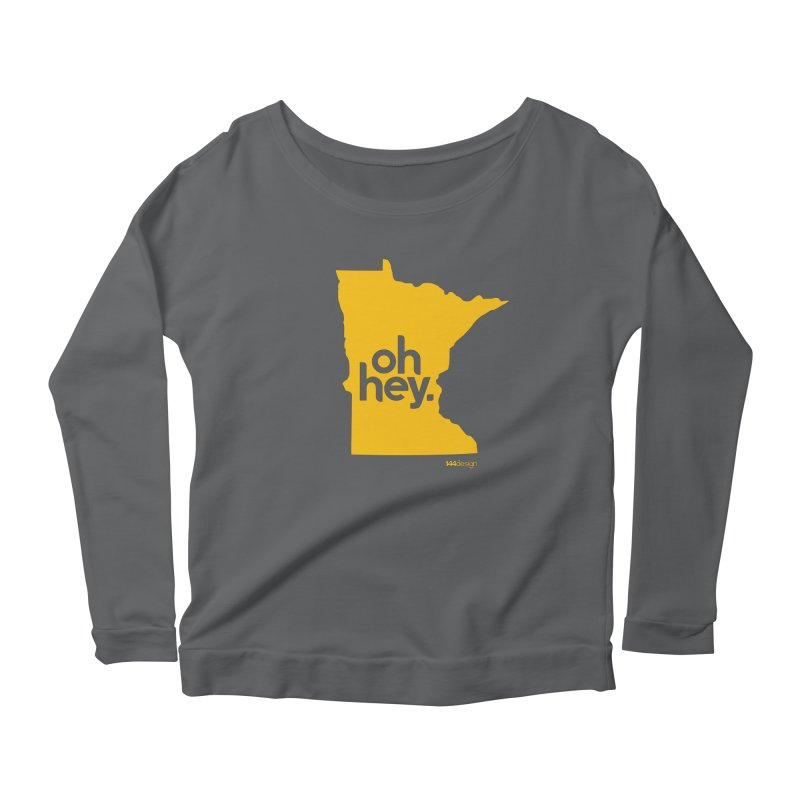 Oh Hey : Minnesota Women's Longsleeve T-Shirt by 144design
