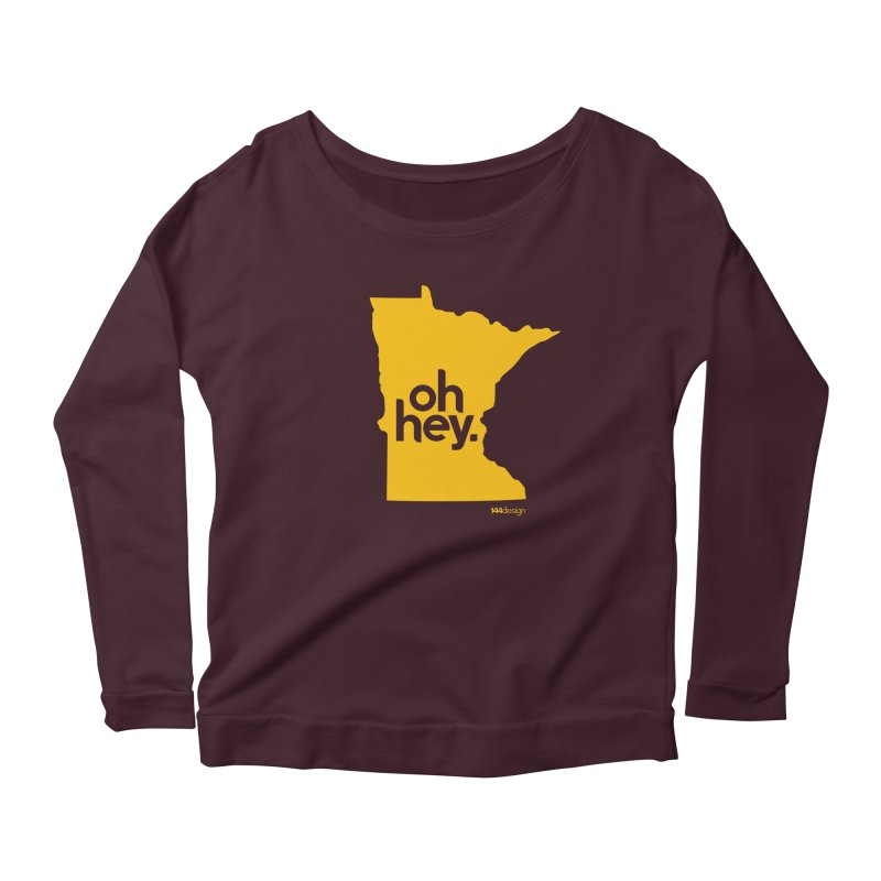 Oh Hey : Minnesota Women's Scoop Neck Longsleeve T-Shirt by 144design