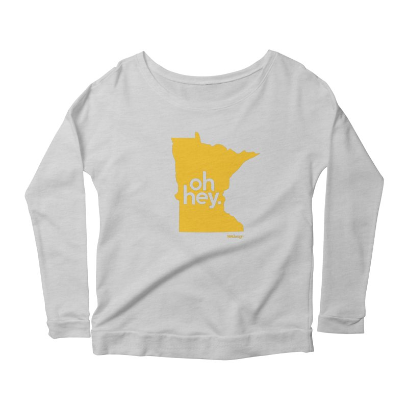 Oh Hey : Minnesota Women's Longsleeve Scoopneck  by 144design