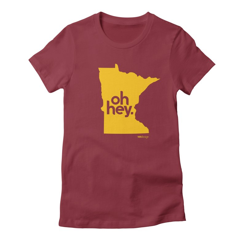 Oh Hey : Minnesota Women's Fitted T-Shirt by 144design