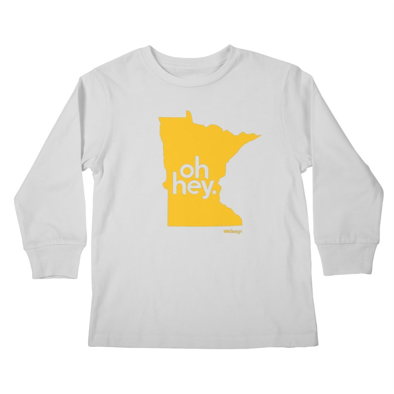 Oh Hey : Minnesota Kids Longsleeve T-Shirt by 144design