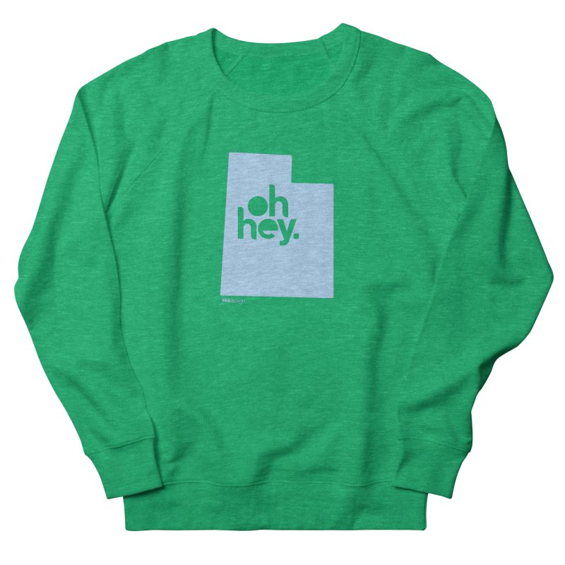 Oh Hey - Utah Women's French Terry Sweatshirt by 144design