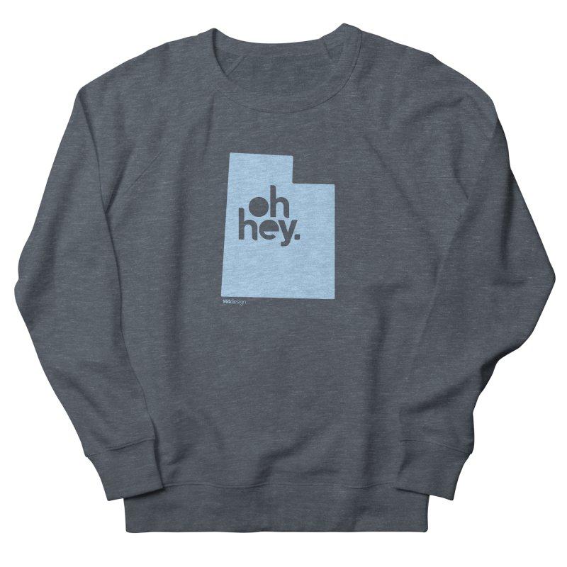 Oh Hey - Utah Women's French Terry Sweatshirt by 144design