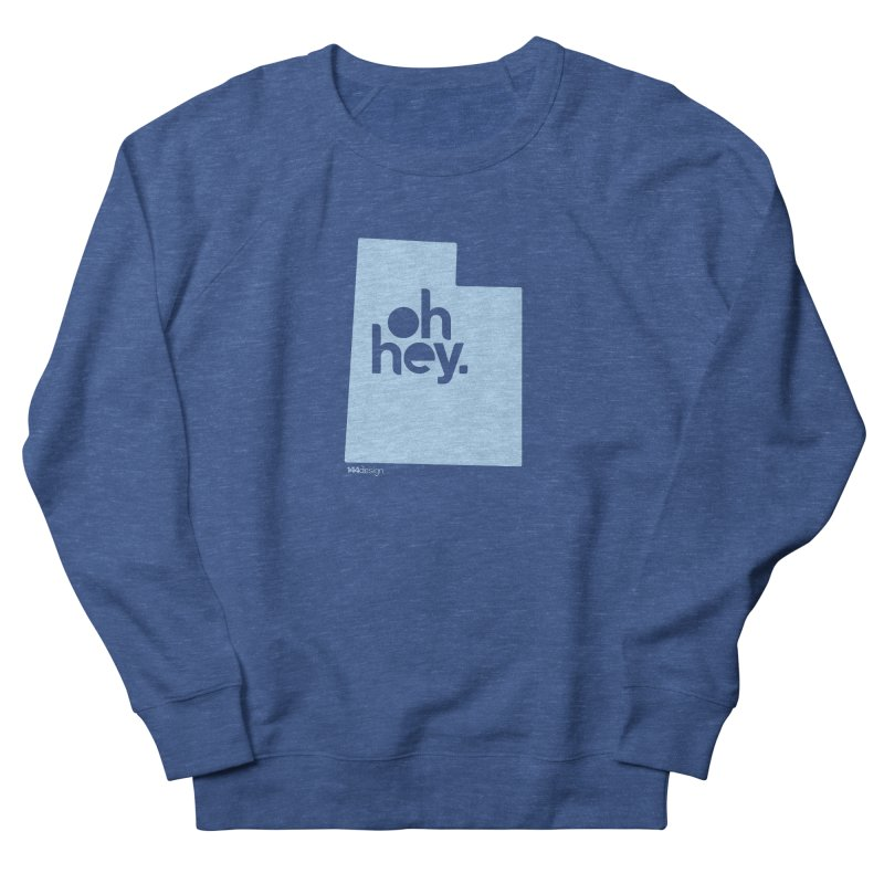 Oh Hey - Utah Men's Sweatshirt by 144design