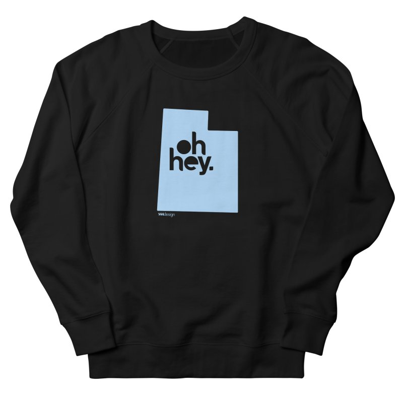 Oh Hey - Utah Men's French Terry Sweatshirt by 144design