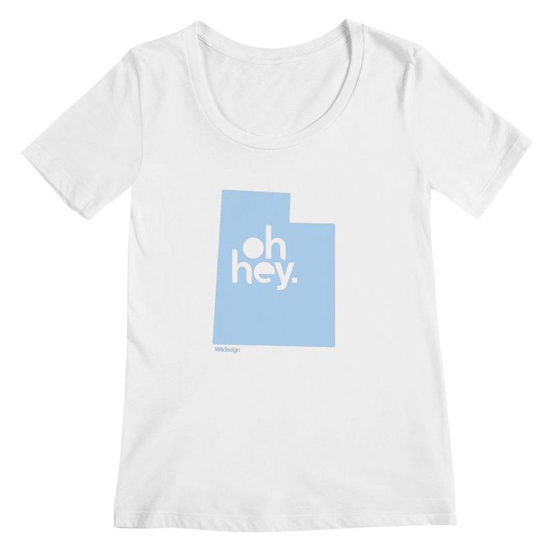 Oh Hey - Utah Women's Regular Scoop Neck by 144design