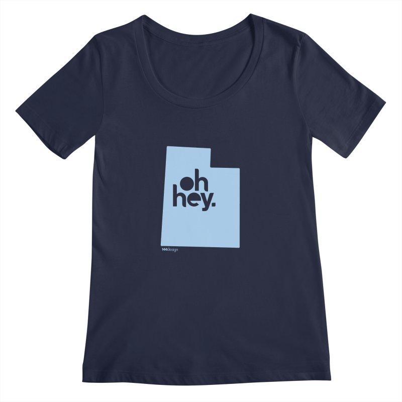 Oh Hey - Utah Women's Scoopneck by 144design