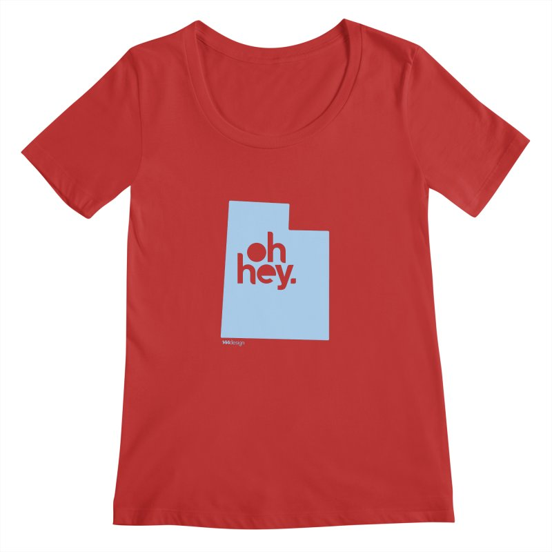 Oh Hey - Utah Women's Regular Scoop Neck by 144design