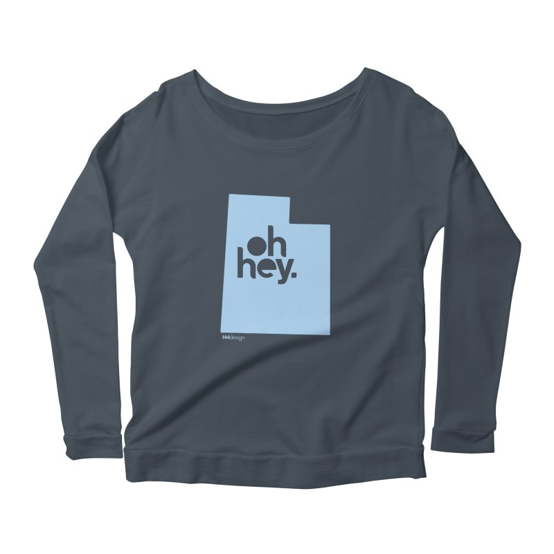Oh Hey - Utah Women's Scoop Neck Longsleeve T-Shirt by 144design
