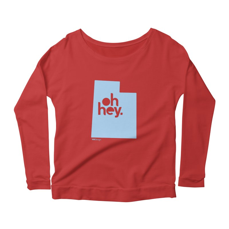 Oh Hey - Utah Women's Scoop Neck Longsleeve T-Shirt by 144design