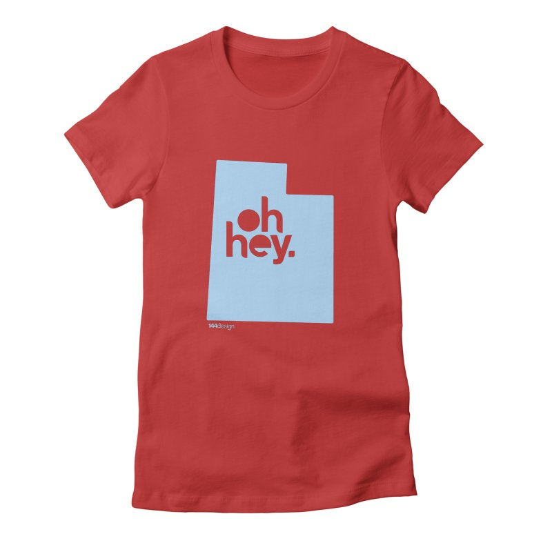 Oh Hey - Utah Women's Fitted T-Shirt by 144design