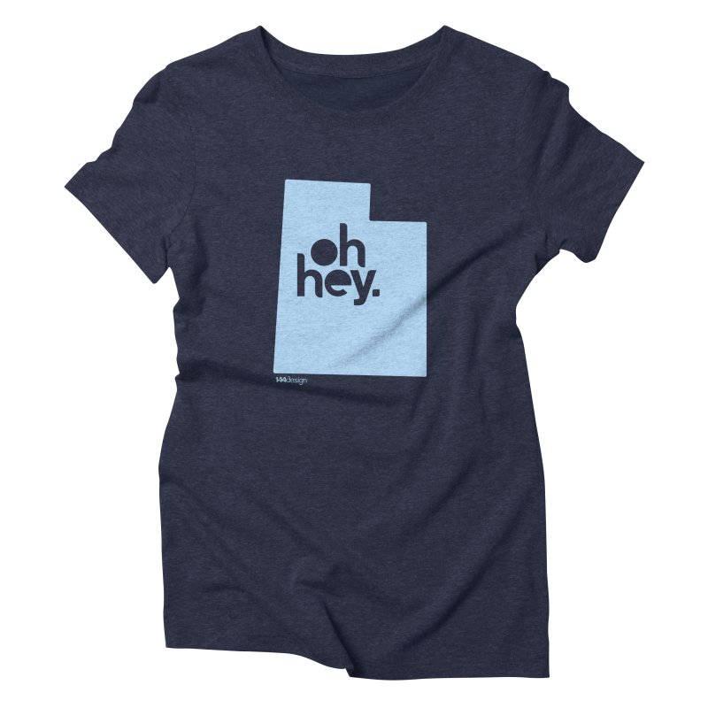 Oh Hey - Utah in Women's Triblend T-Shirt Navy by 144design