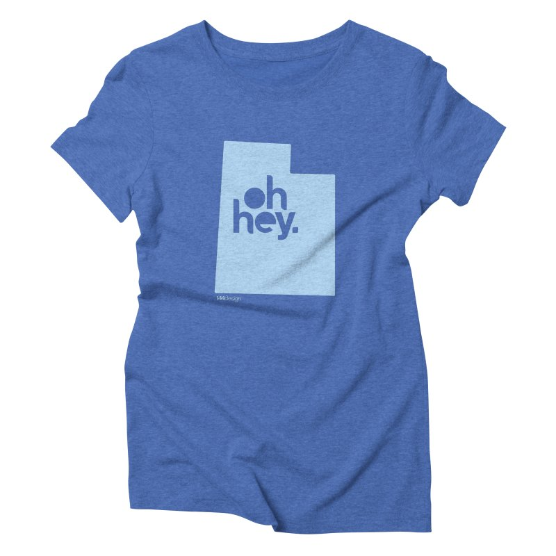 Oh Hey - Utah Women's Triblend T-Shirt by 144design