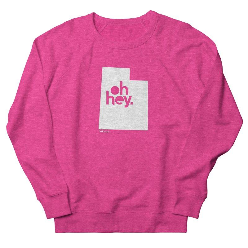 Oh Hey : Utah (White) Women's French Terry Sweatshirt by 144design