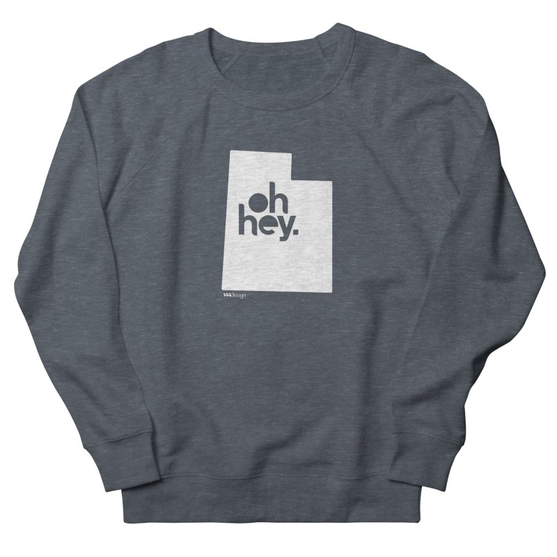 Oh Hey : Utah (White) Men's French Terry Sweatshirt by 144design