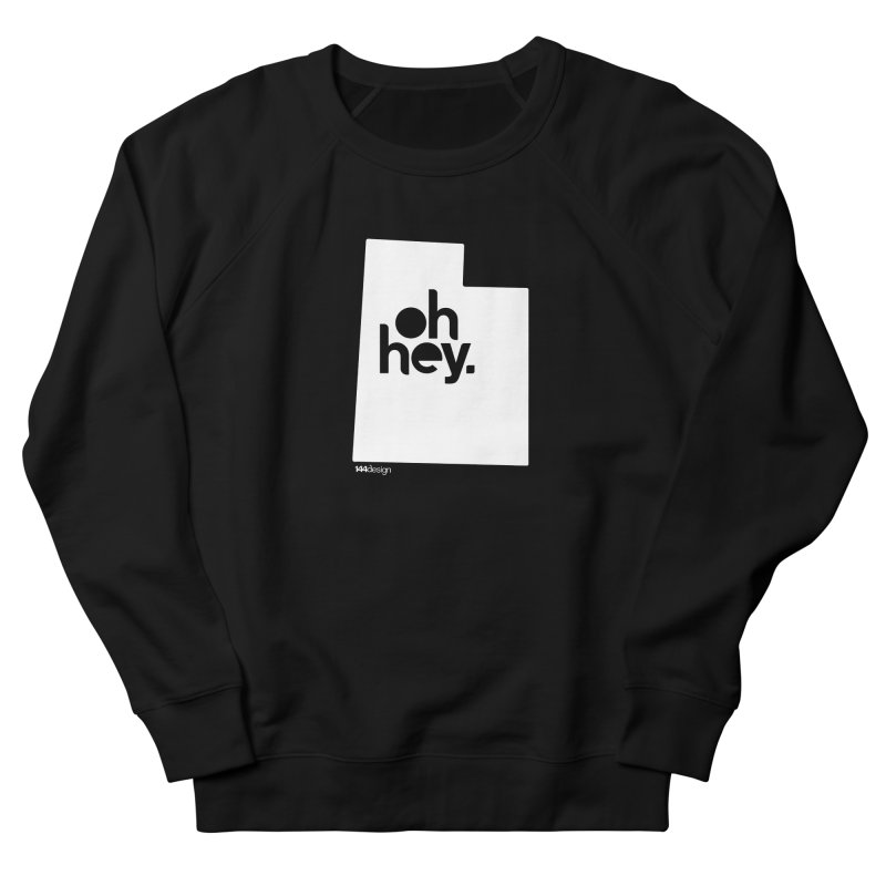 Oh Hey : Utah (White) Men's French Terry Sweatshirt by 144design