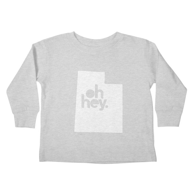 Oh Hey : Utah (White) Kids Toddler Longsleeve T-Shirt by 144design