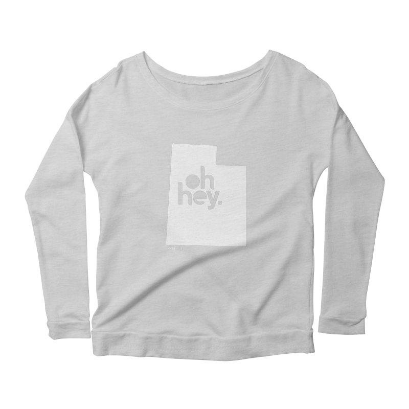 Oh Hey : Utah (White) Women's Scoop Neck Longsleeve T-Shirt by 144design