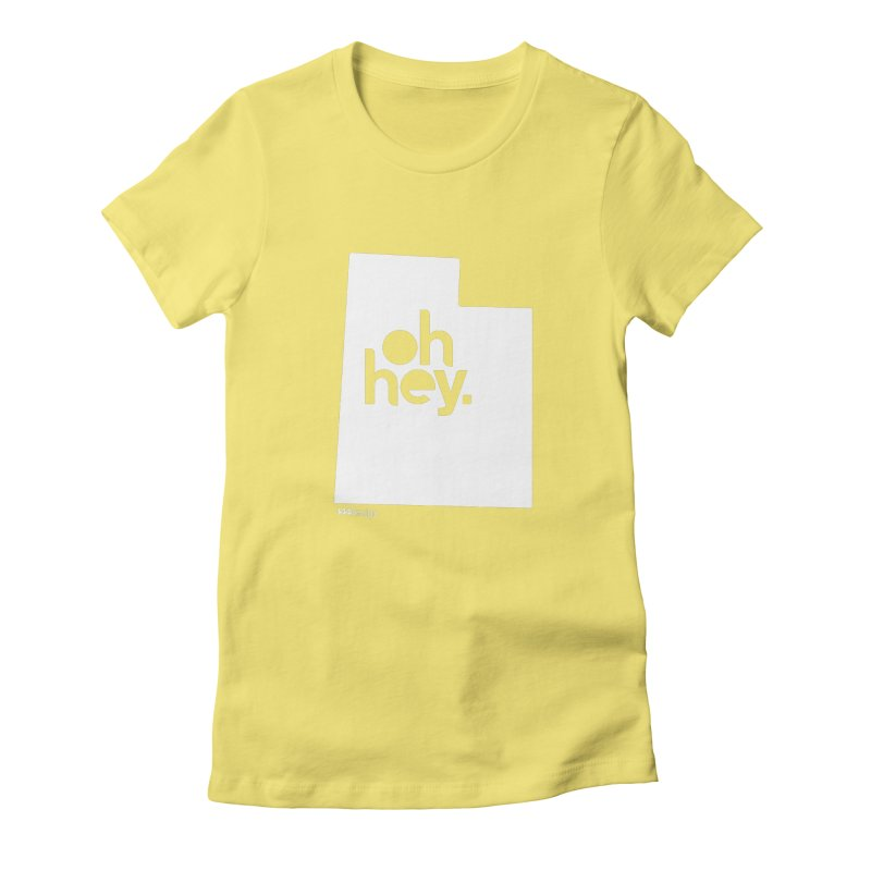 Oh Hey : Utah (White) Women's Fitted T-Shirt by 144design