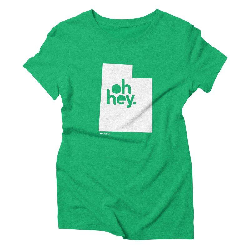 Oh Hey : Utah (White) Women's Triblend T-Shirt by 144design