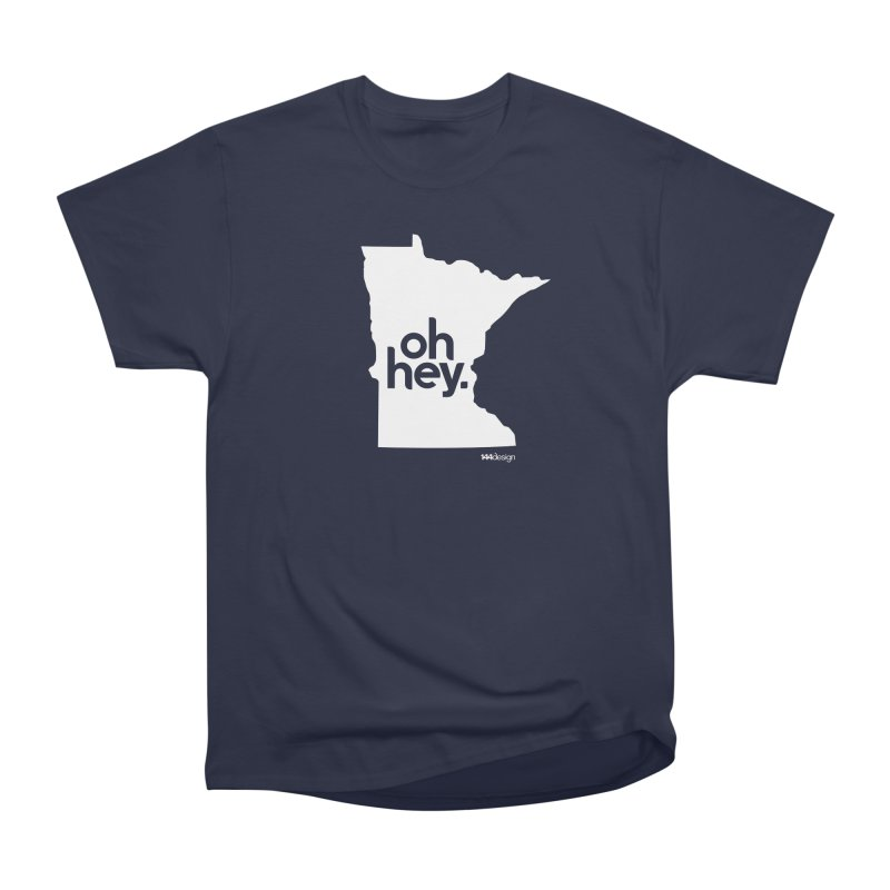 Oh Hey : Minnesota (White) Women's Heavyweight Unisex T-Shirt by 144design