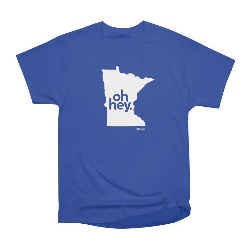 Oh Hey : Minnesota (White) Women's Heavyweight Unisex T-Shirt by 144design