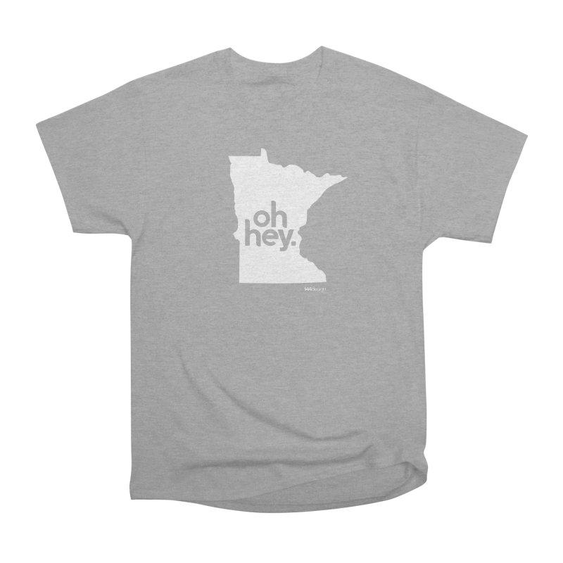 Oh Hey : Minnesota (White) Women's Classic Unisex T-Shirt by 144design