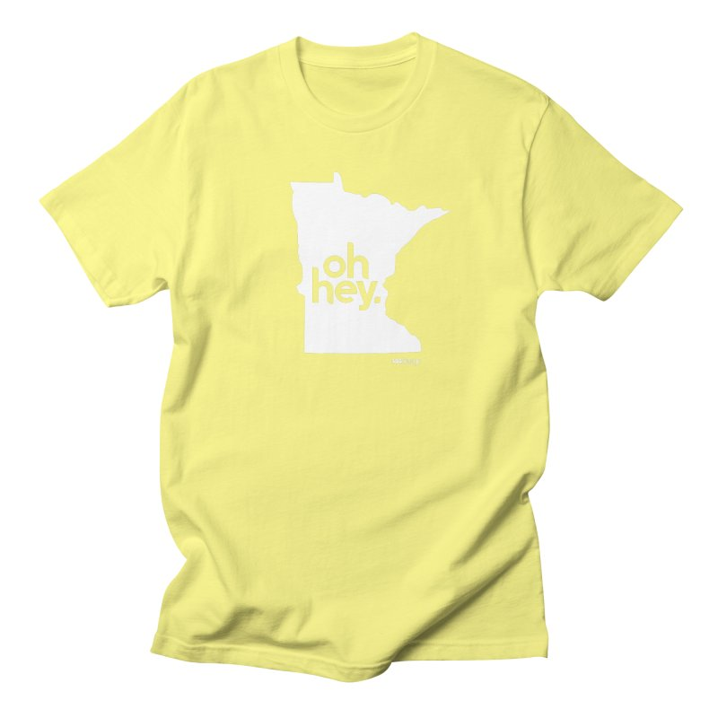 Oh Hey : Minnesota (White) Women's Unisex T-Shirt by 144design