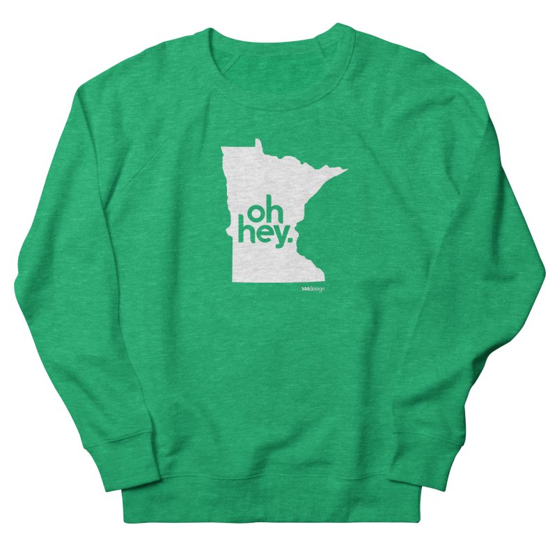 Oh Hey : Minnesota (White) Women's Sweatshirt by 144design