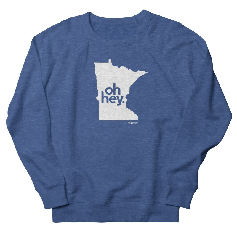 Oh Hey : Minnesota (White) Women's French Terry Sweatshirt by 144design